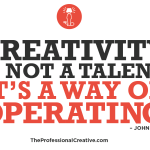 Creativity is not a talent. It's a way of operating. John Cleese.