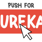 push for eureka